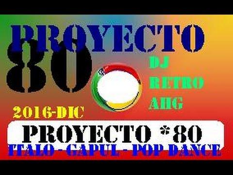 PROYECTO 80 - ITALO_GAPUL_POP DANCE (dj retro ahg)