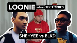LOONIE | BREAK IT DOWN: Rap Battle Review 159 | TECTONICS: SHEHYEE vs BLKD