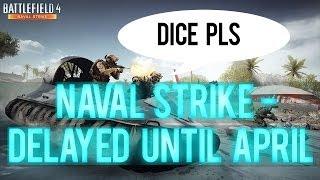 Battlefield 4 News - Naval Strike Delayed Until April