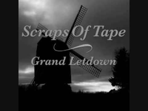 Scraps of Tape - Grand Letdown
