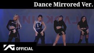 BLACKPINK - 'Kill This Love' DANCE PRACTICE [Mirrored Ver.]