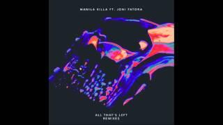 Repeat youtube video Manila Killa - All That's Left (ft. Joni Fatora) [The M Machine Remix]