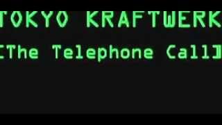 東京クラフトワーク(砂原良徳) 『The Telephone Call』 Tokyo kraftwe...