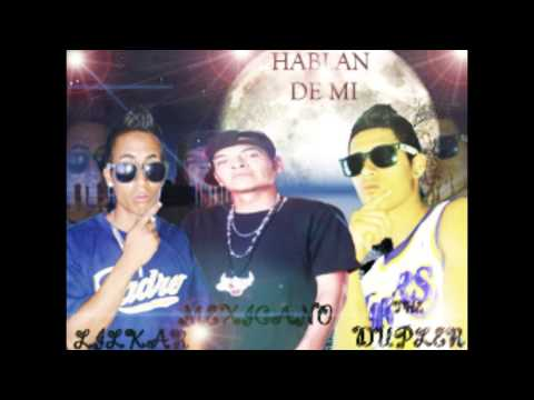HABLAN DE MI THE MEXICANO FT LILKAR,THE DUPLER NACIONAL RECORDS
