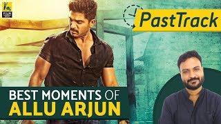 Best Moments of Allu Arjun | PastTrack