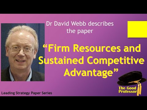 """Dr David Webb on J Barney 1991 """"Firm Resources and Sustained Competitive Advantage"""""""