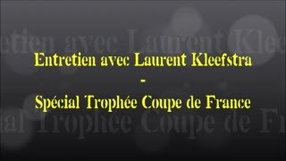 Parole de coach... Entretien avec Laurent Kleefstra - Spécial plateau Trophée Coupe de France Bruay
