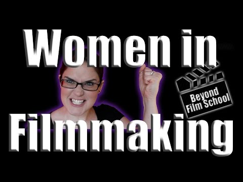 Women in Filmmaking / Inequality in Filmmaking
