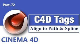 Cinema 4D Tag Tutorial  Align to path, Align to spline, Annotation