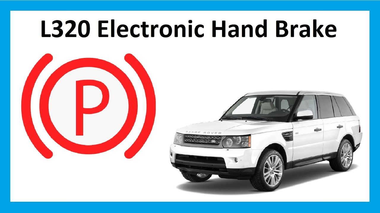 Range Rover Sport Electronic Hand Brake Use / Problems / Manual ...