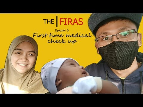 The Firas - Episod 3 : First Time Medical Check Up