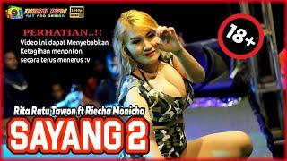 18+ ( Duo Bohay Goyang HOT..!!! ) RITA RATU TAWON FT RIECHA MONICHA - SAYANG 2 - NEW CAHAYA PUTRA