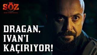 Söz | 53.Bölüm -  Dragan, Ivan'ı Kaçırıyor!