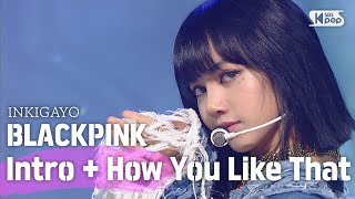 BLACKPINK(블랙핑크) - How You Like That @인기가요 inkigayo 20200628
