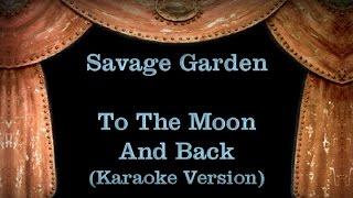 Savage Garden - To The Moon And Back - Lyrics (Karaoke Version)