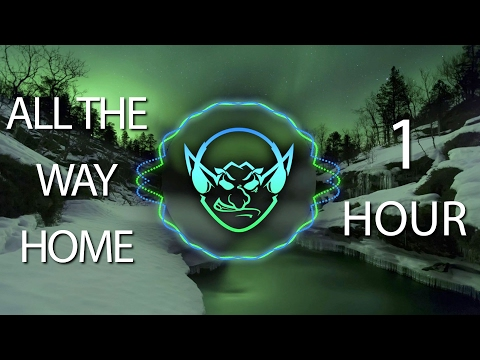 All The Way Home (Goblin & Crystal Mashup) 【1 HOUR】