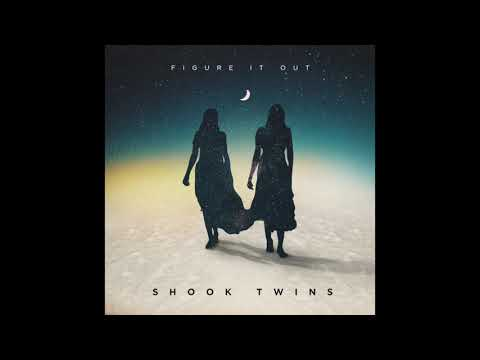 Shook Twins - Figure It Out (audio) Mp3