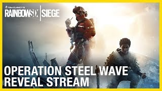 Rainbow Six: Siege: Operation Steel Wave Reveal | Ubisoft [NA]