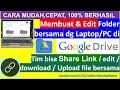 - Cara mudah buat Folder bersama di google drive sehingga orang lain bisa edit upload dan download