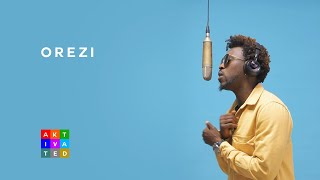Orezi - My Queen  AKtivated Sessions