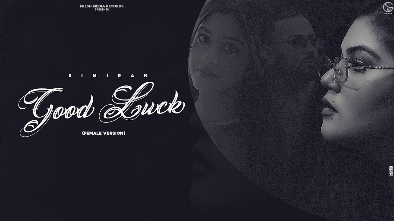 Good Luck ( female version ) | Simiran Dhadli ft. Garry Sandhu | Official Video Song | Raj Shoker