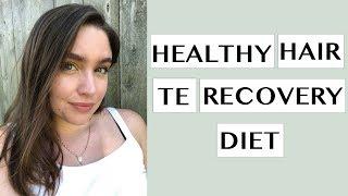 TELOGEN EFFLUVIUM RECOVERY DIET | HEALTHY HAIR DIET | HAIR REGROWTH DIET | Basics + Meal Plan