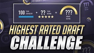 HIGHEST RATED DRAFT CHALLENGE! - FIFA 18 Ultimate Team