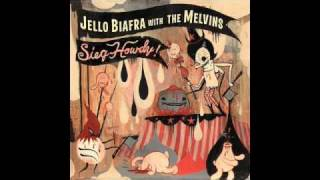 Jello Biafra with The Melvins - Sieg Howdy! - 10 - Caped Crusader (Subway Gas/Hello Kitty Mix)