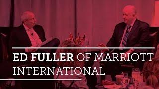 Global Hospitality Spotlight- Ed Fuller of Marriott International