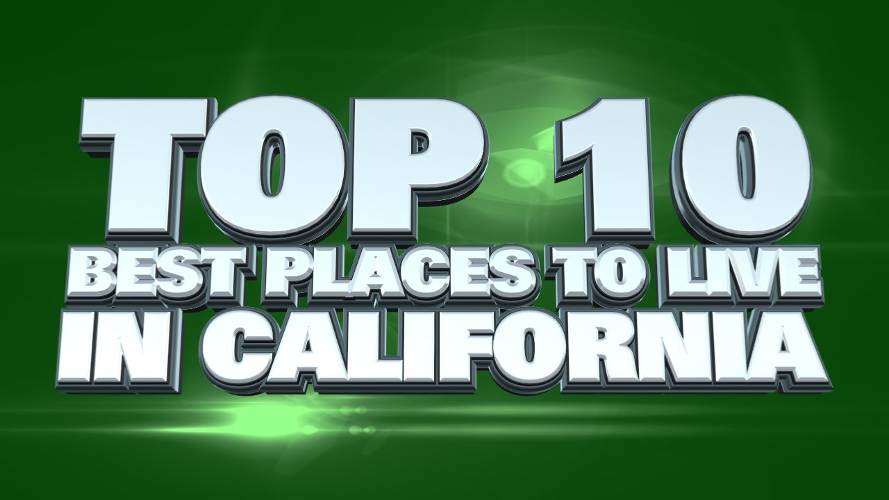 top 10 best places to live in california 2014 youtube