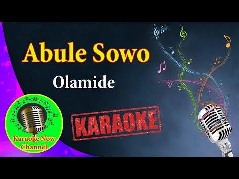 [Karaoke] Abule Sowo- Olamide- Karaoke Now