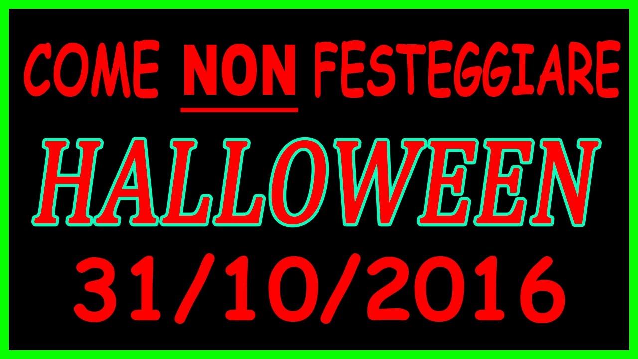 Non Festeggio Halloween.Come Non Festeggiare Halloween Speciale Halloween