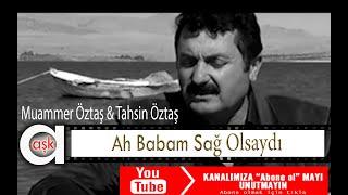 Gambar cover Muammer Öztaş & Tahsin Öztaş - Ah Babam Sağ Olsaydı