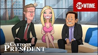 'I Flew In a Playmate for Sex' Ep. 3 Official Clip | Our Cartoon President | SHOWTIME