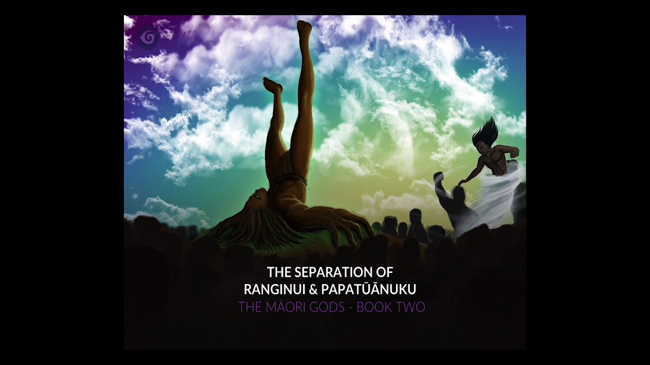 Maori Creation: Book Two: The Separation Of Ranginui And
