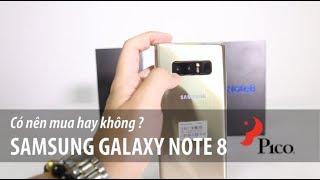 Có nên mua Samsung Galaxy Note 8 hay không ?