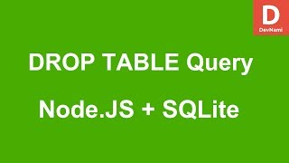 Node.JS How to DROP TABLE query with SQLite Database