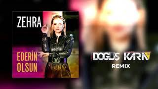 Zehra - Ederin Olsun (Doğuş Kara Remix) Resimi