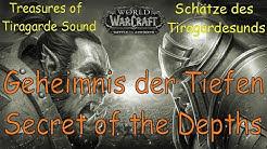 WoW - Geheimnis der Tiefen / Secret of the Depths - Schätze Tiragardesunds/Treasures Tiragarde Sound
