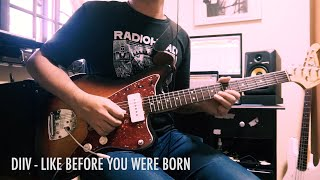 DIIV - Like Before you Were Born (Guitar Cover)