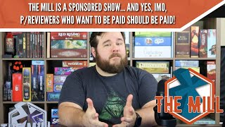 The Mill Is A Sponsored Show... and Yes, IMO, P/Reviewers Should Be Paid - The Mill