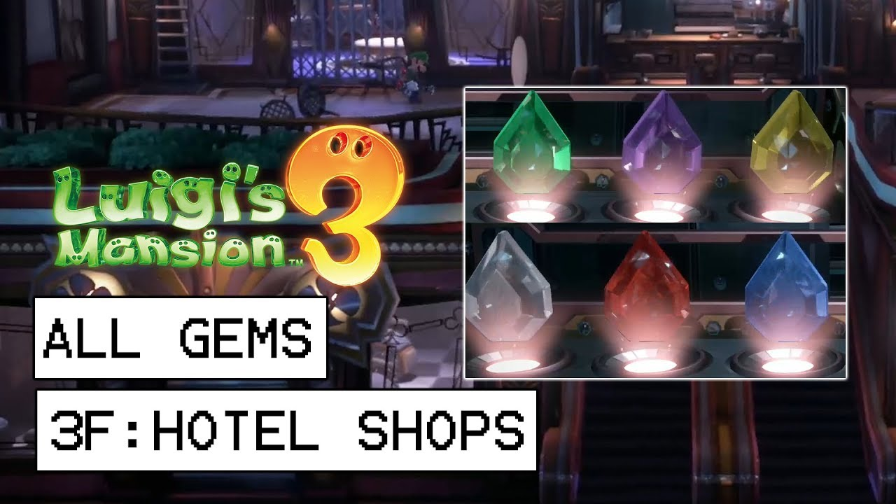 Luigi S Mansion 3 All Gem Locations 3f Hotel Shops
