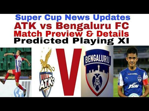 Bengaluru FC vs ATK | Match Preview; Details & Lineups| Super Cup Updates|