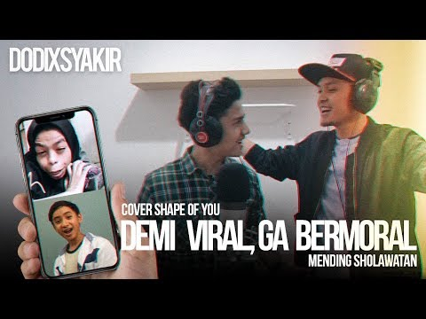 DEMI VIRAL GA BERMORAL - Dodi Hidayatullah & Syakir Daulay ( Cover Shape Of You)