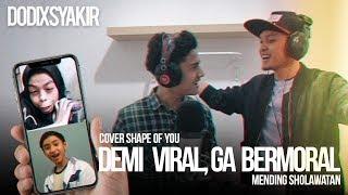 Video DEMI VIRAL GA BERMORAL - Dodi Hidayatullah & Syakir Daulay ( Cover Shape Of You) download MP3, 3GP, MP4, WEBM, AVI, FLV September 2018