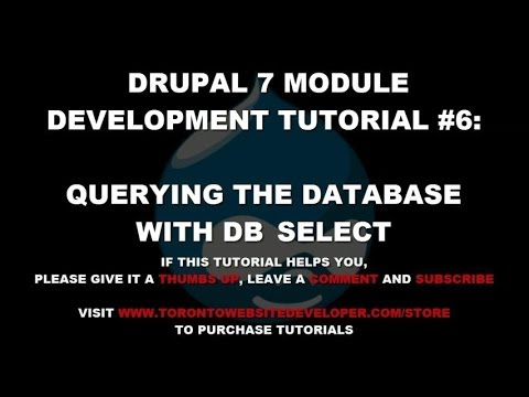 Drupal 7 Module Development Tutorial #6 - Querying the Database with  DB_SELECT