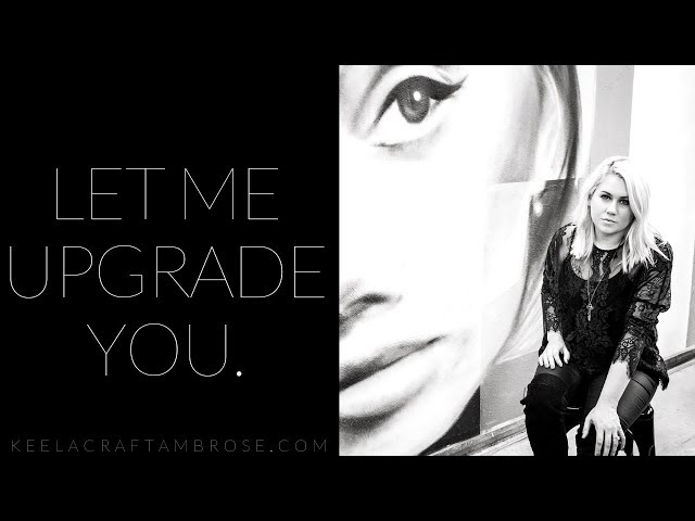 LET ME UPGRADE YOU - KEELA CRAFT AMBROSE