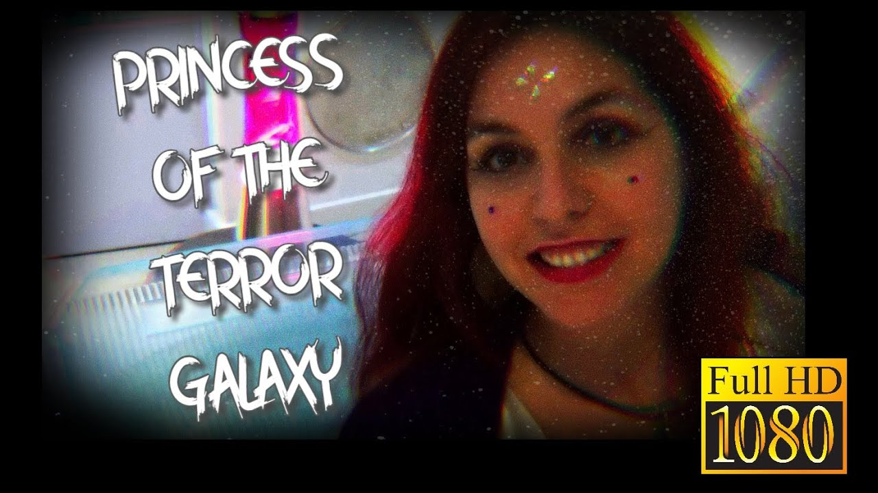 PRINCESS OF THE TERROR GALAXY!