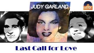Judy Garland - Last Call for Love (HD) Officiel Seniors Musik