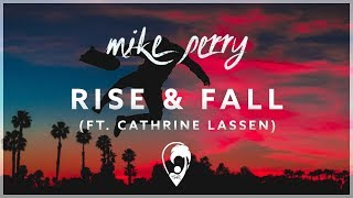 Download Mp3 Mike Perry - Rise & Fall  Ft. Cathrine Lassen   Lyrics Cc